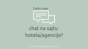 Zašto treba imati chat podršku na sajtu hotela/agencije