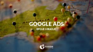 Opcije lokacije u Google oglasima